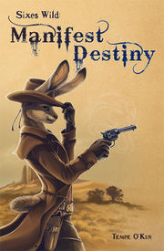 Cover of Sixes Wild: Manifest Destiny by Shinigamigirl.